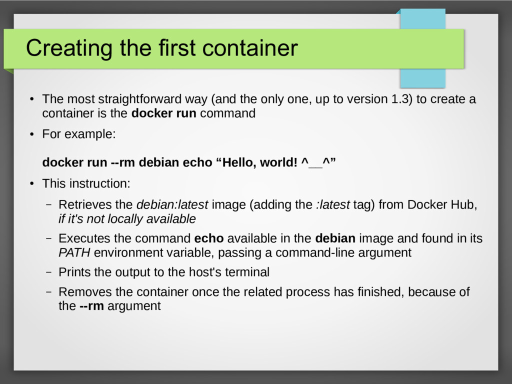 Creating the first container ● The most straigh...