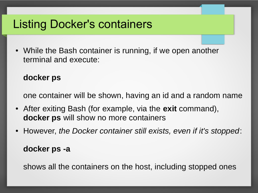 Listing Docker's containers ● While the Bash co...