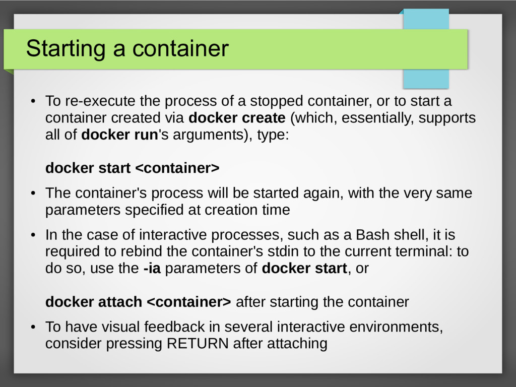 Starting a container ● To re-execute the proces...