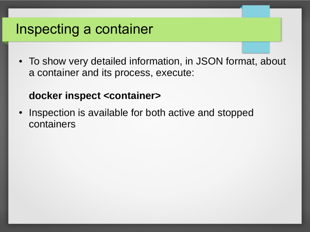 Inspecting a container ● To show very detailed ...