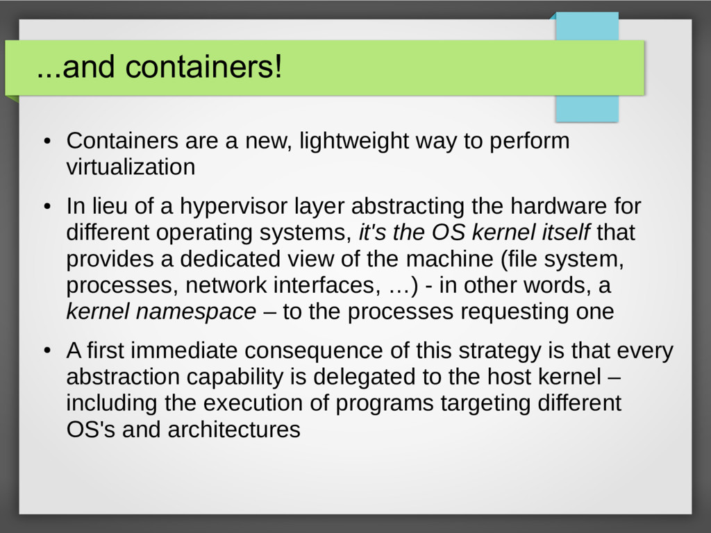 ...and containers! ● Containers are a new, ligh...