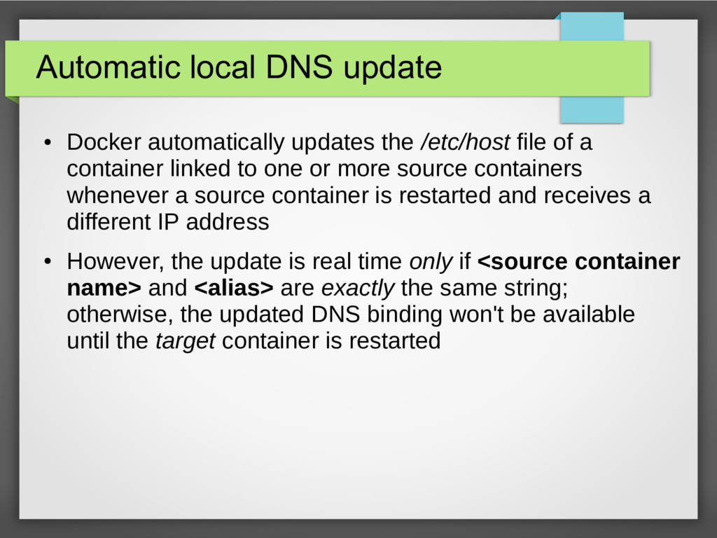 Automatic local DNS update ● Docker automatical...