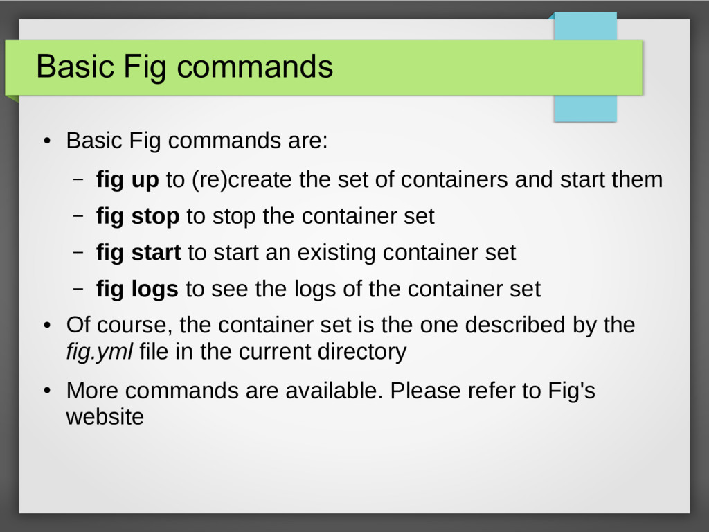 Basic Fig commands ● Basic Fig commands are: – ...