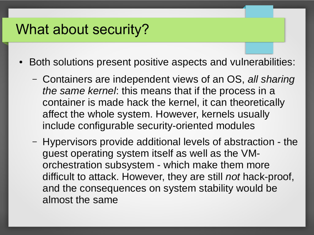 What about security? ● Both solutions present p...
