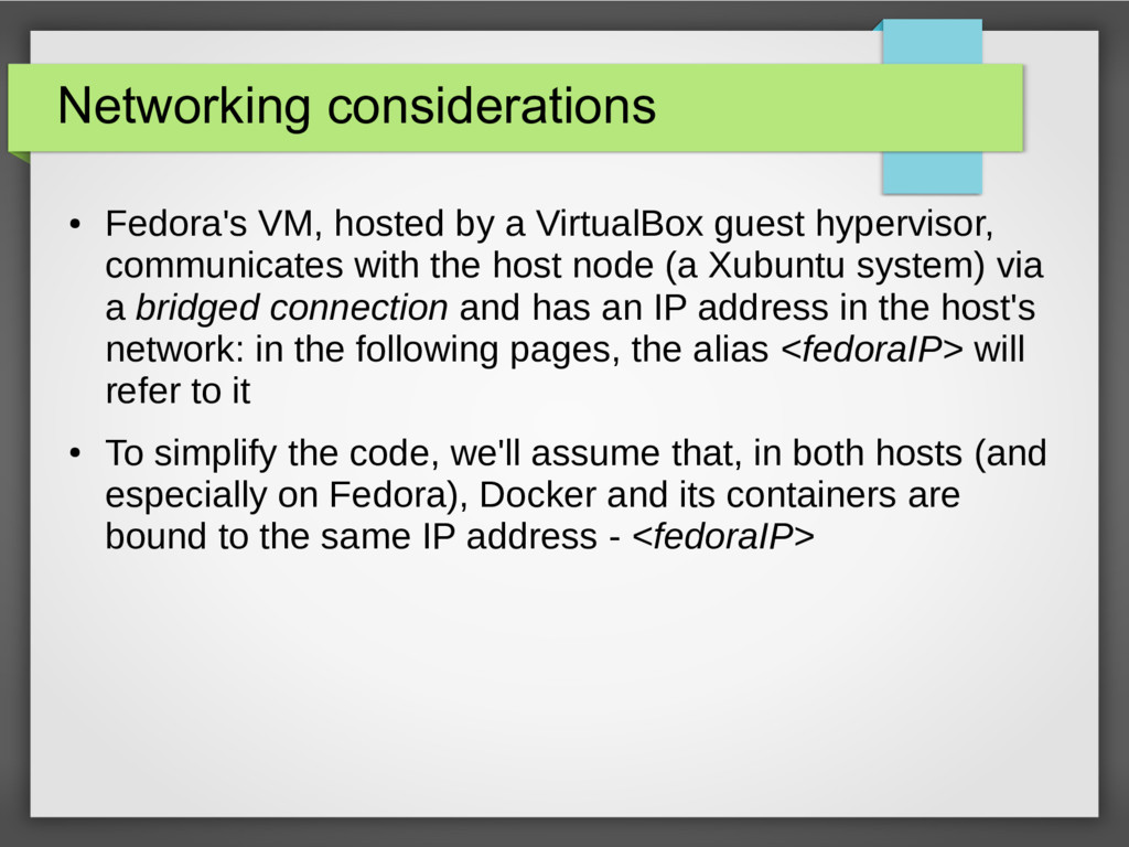 Networking considerations ● Fedora's VM, hosted...