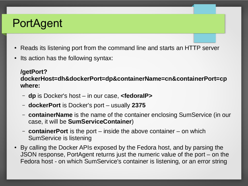 PortAgent ● Reads its listening port from the c...