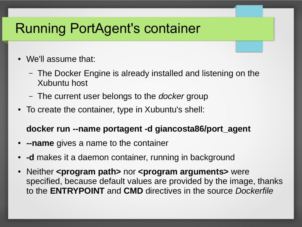 Running PortAgent's container ● We'll assume th...