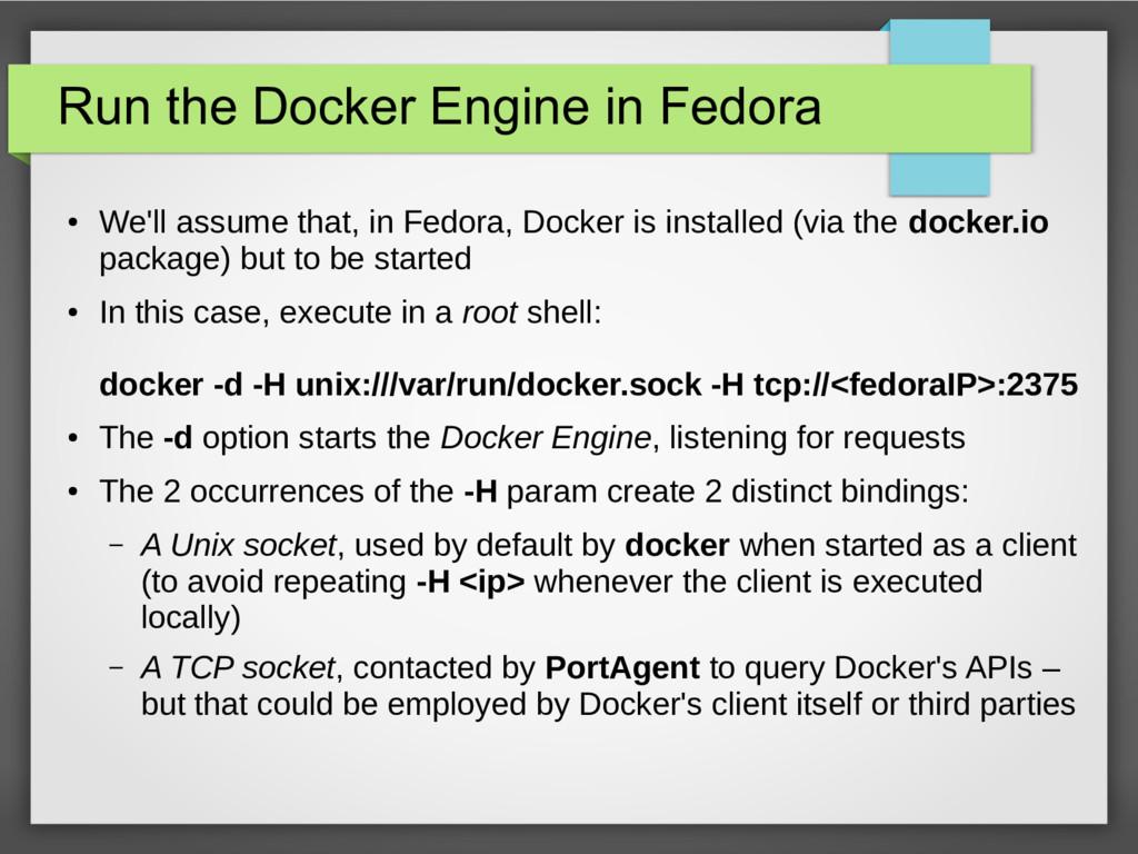 Run the Docker Engine in Fedora ● We'll assume ...