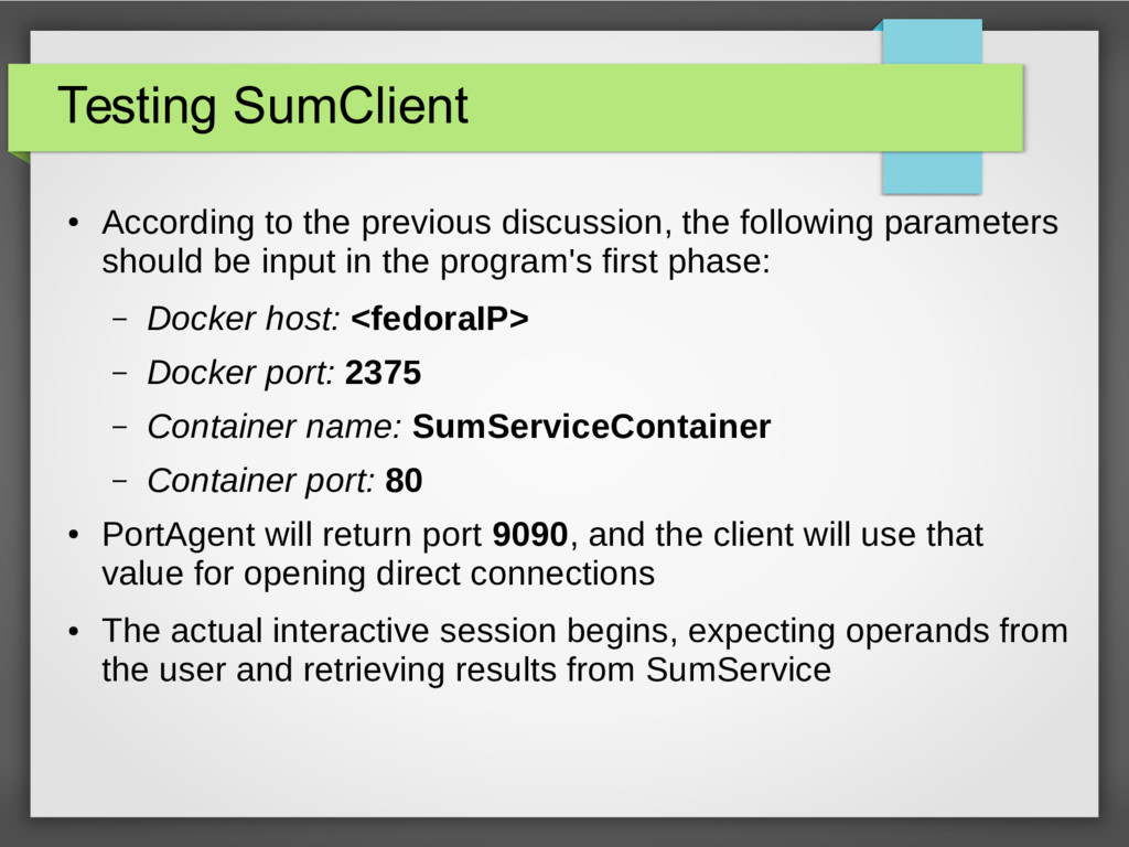 Testing SumClient ● According to the previous d...