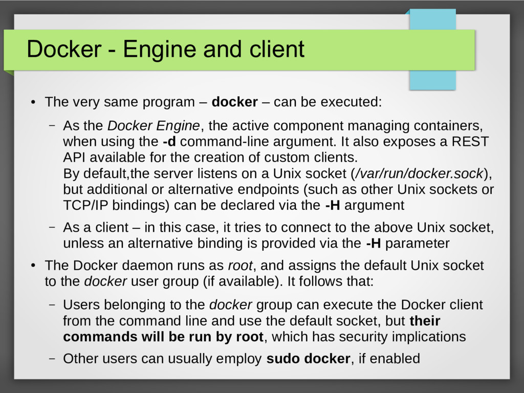 Docker - Engine and client ● The very same prog...
