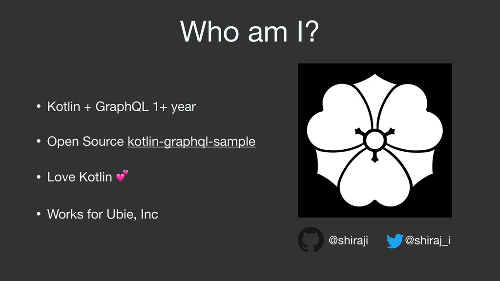 Who am I? • Kotlin + GraphQL 1+ year  • Open So...