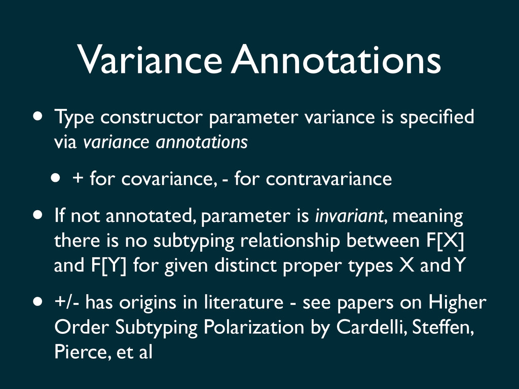 • Type constructor parameter variance is specifi...