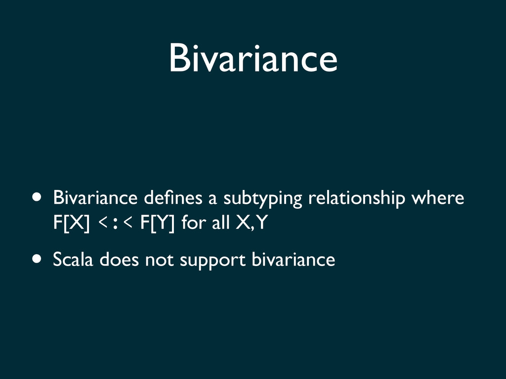 • Bivariance defines a subtyping relationship wh...