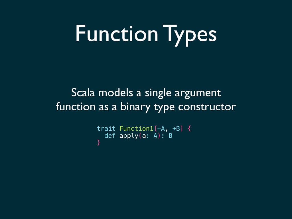 Function Types Scala models a single argument f...