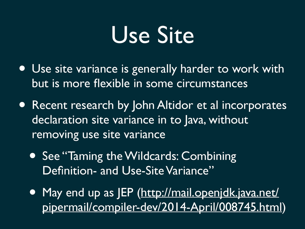 • Use site variance is generally harder to work...