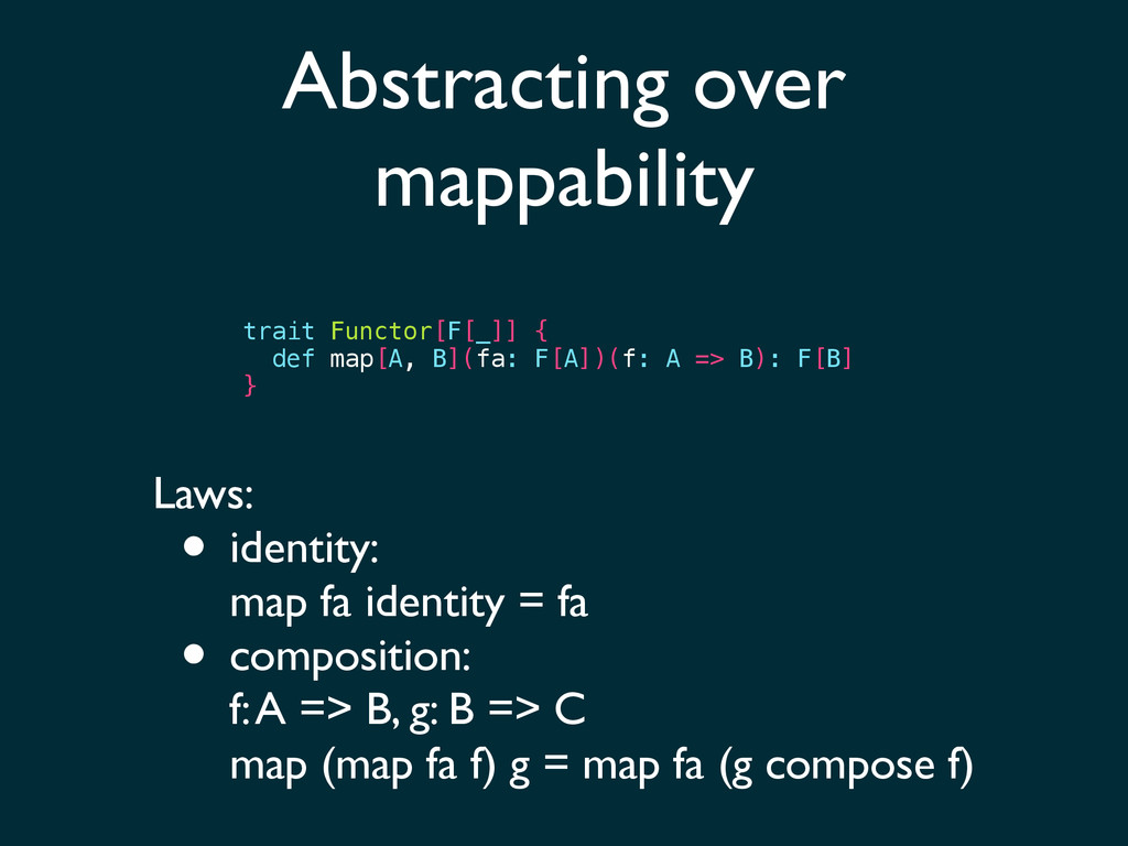 Abstracting over mappability trait Functor[F[_]...