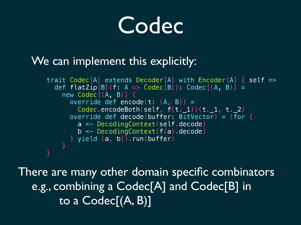 Codec We can implement this explicitly: trait C...