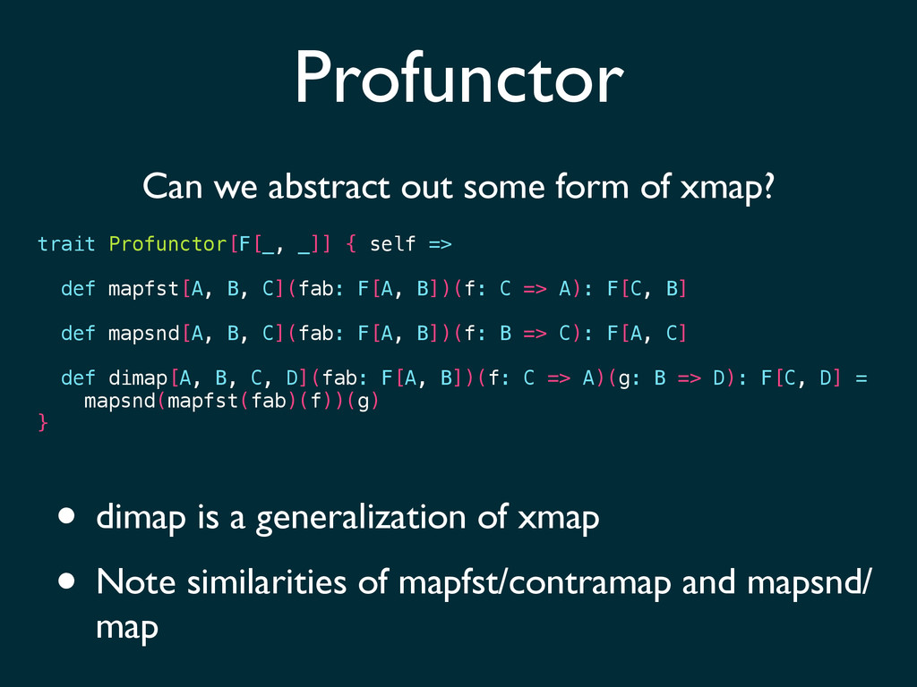 Profunctor Can we abstract out some form of xma...