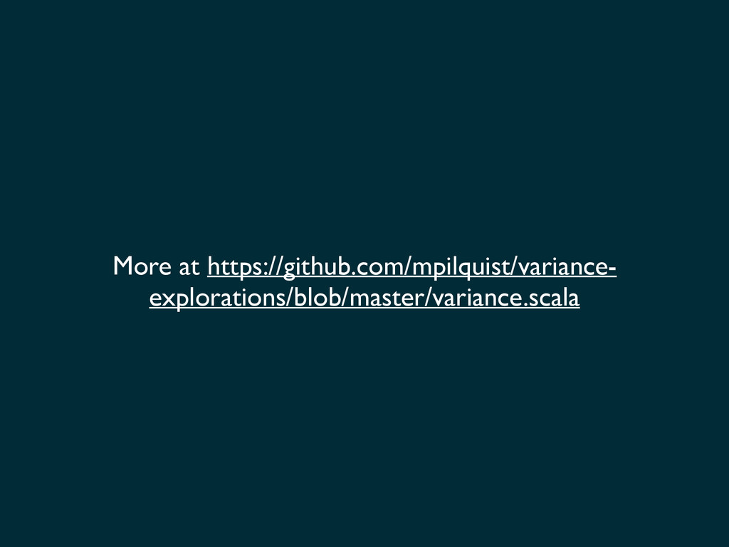 More at https://github.com/mpilquist/variance- ...