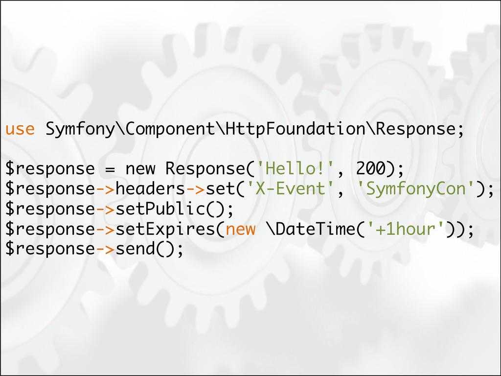 use Symfony\Component\HttpFoundation\Response; ...