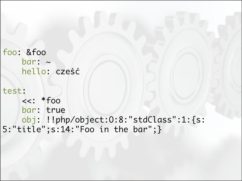 foo: &foo bar: ~ hello: cześć test: <<: *foo ba...