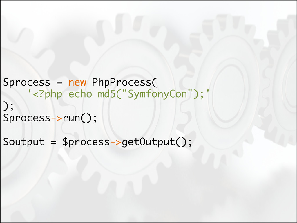 """$process = new PhpProcess( '<?php echo md5(""""Sym..."""