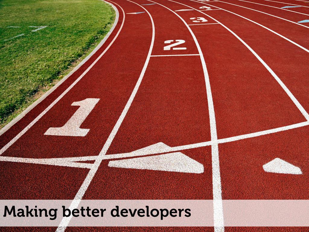 Making better developers