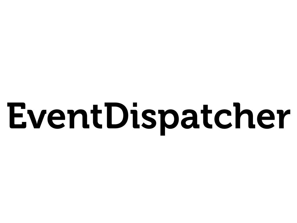 EventDispatcher