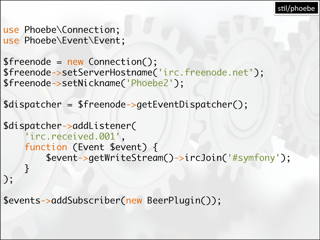 use Phoebe\Connection; use Phoebe\Event\Event; ...