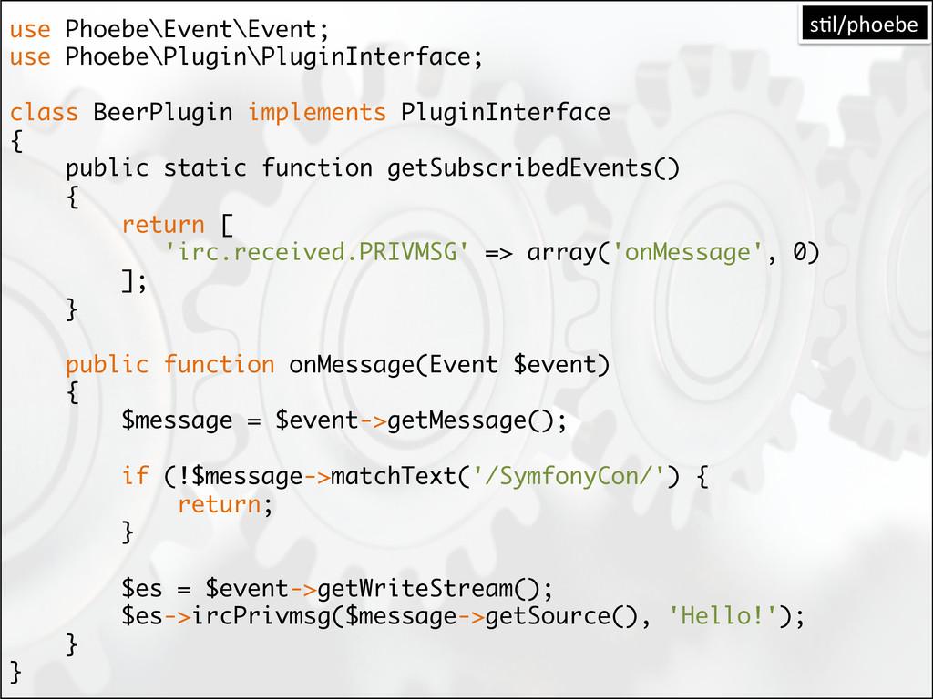 use Phoebe\Event\Event; use Phoebe\Plugin\Plugi...
