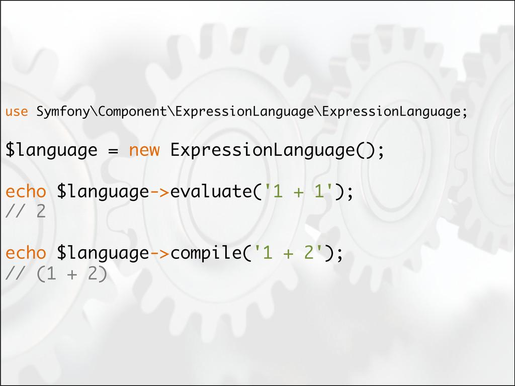 use Symfony\Component\ExpressionLanguage\Expres...