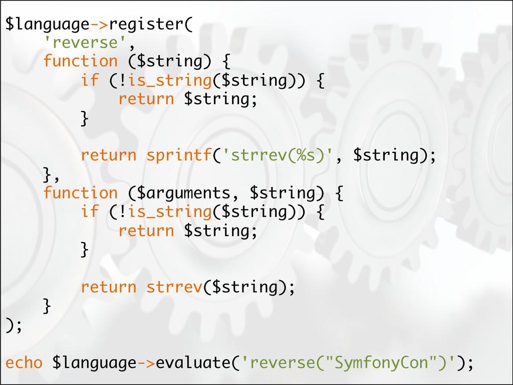 $language->register( 'reverse', function ($stri...