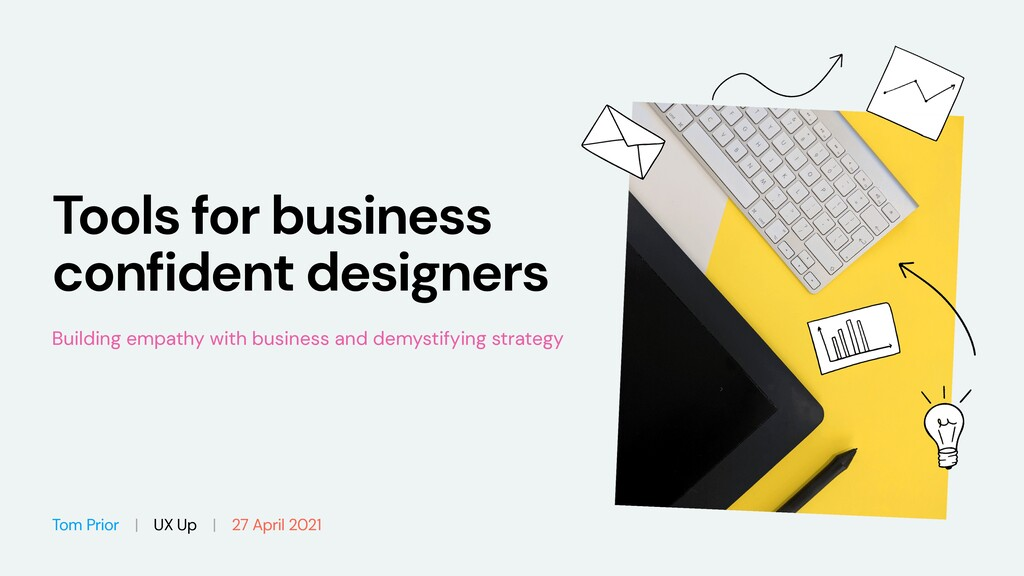 Tools for business confident designers Building...