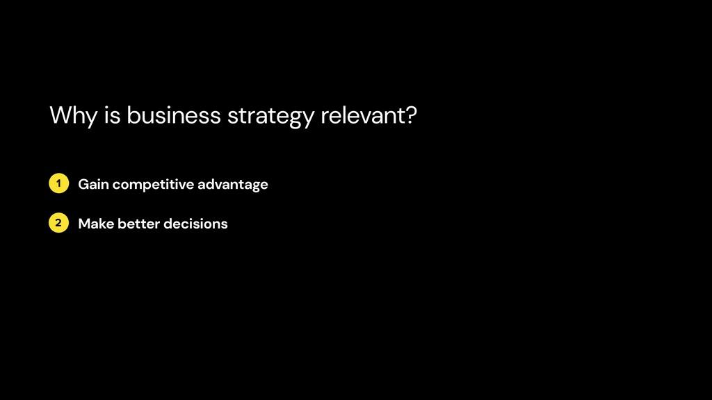 2 1 Gain competitive advantage Make better deci...