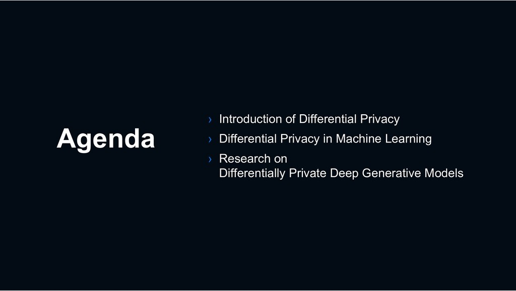 Agenda › Introduction of Differential Privacy ›...