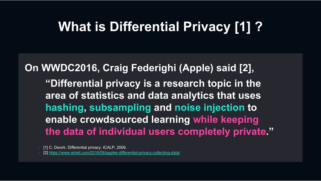 """What is Differential Privacy [1] ? """"Differentia..."""