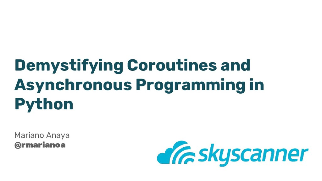Demystifying Coroutines and Asynchronous Progra...