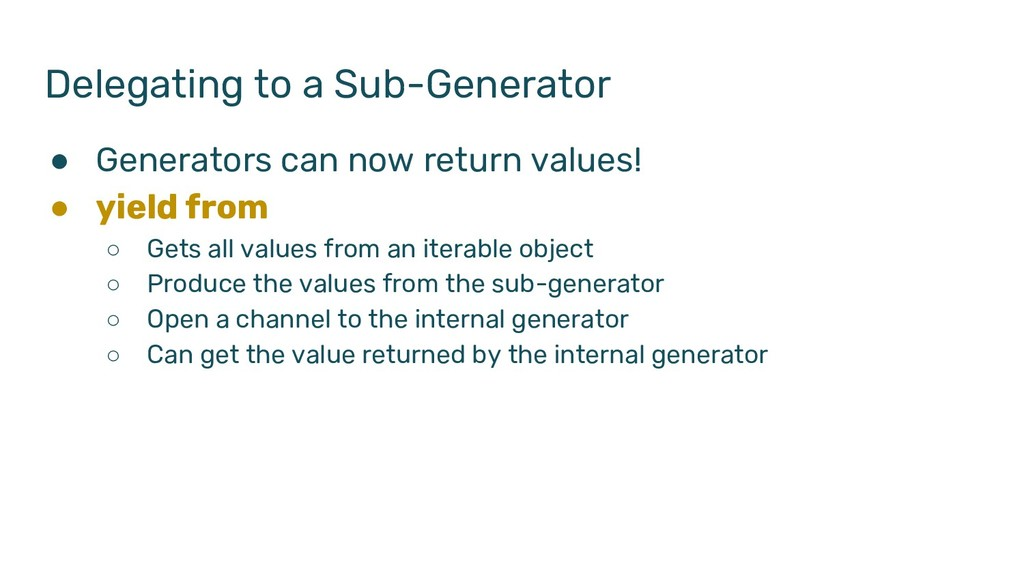 Delegating to a Sub-Generator ● Generators can ...
