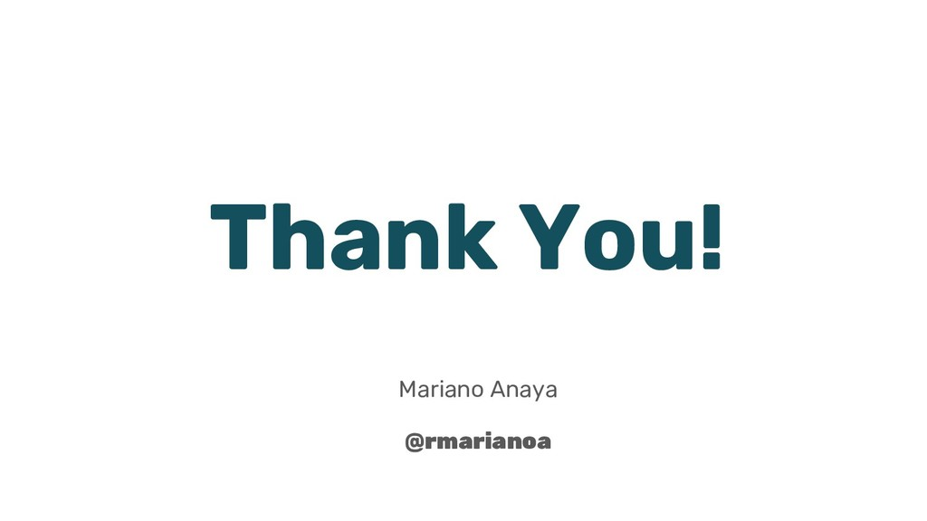 Thank You! Mariano Anaya @rmarianoa