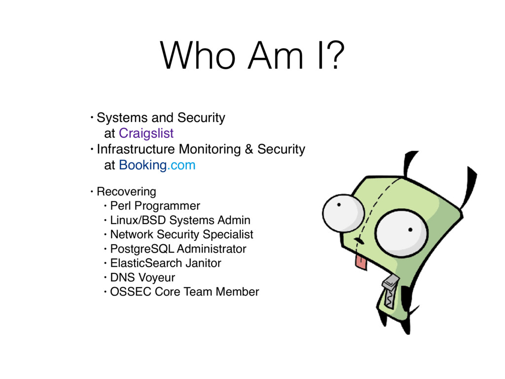 Who Am I? • Systems and Security at Craigslist...