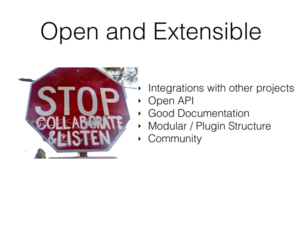 Open and Extensible ‣ Integrations with other p...