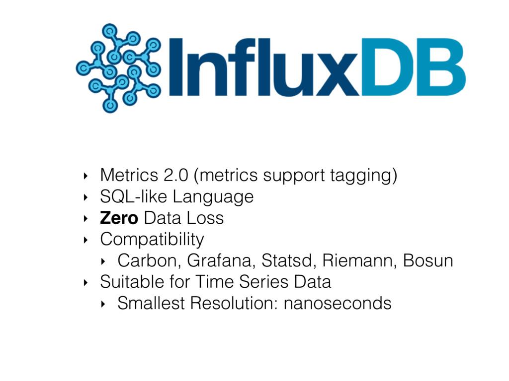 ‣ Metrics 2.0 (metrics support tagging) ‣ SQL-l...