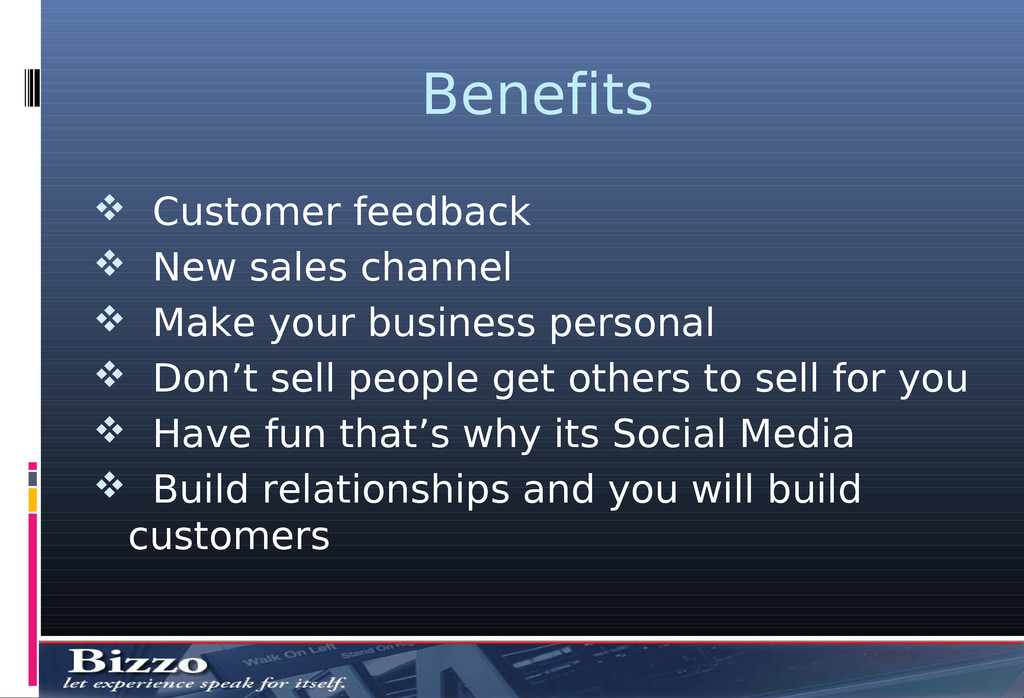 Benefits  Customer feedback  New sales channe...
