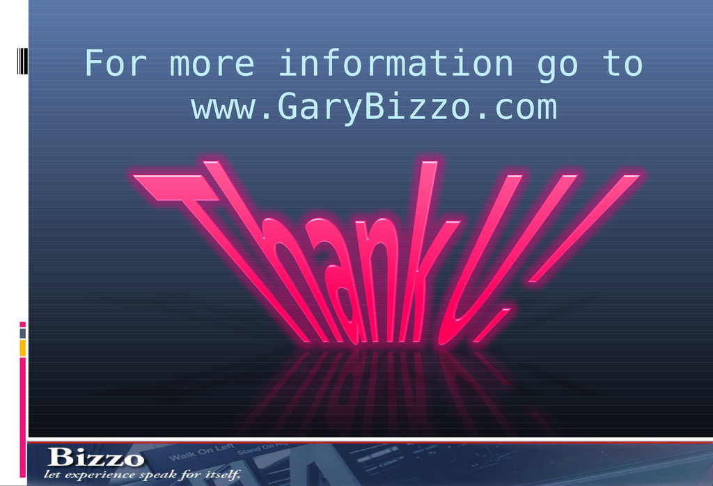 For more information go to www.GaryBizzo.com