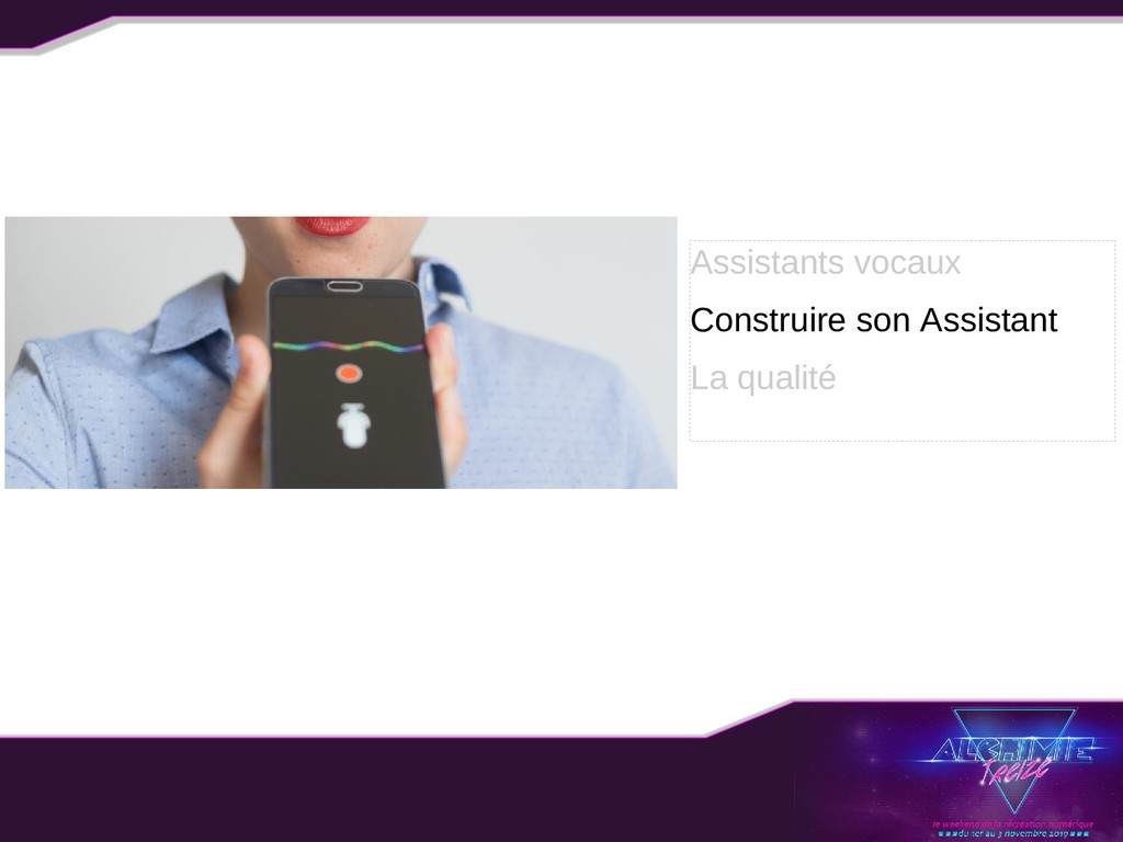 Assistants vocaux Construire son Assistant La q...
