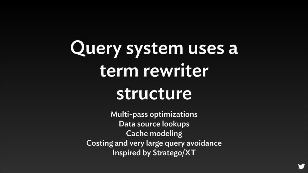 Query system uses a term rewriter structure Mul...