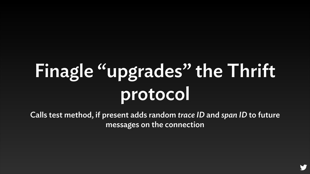 "Finagle ""upgrades"" the Thrift protocol Calls te..."