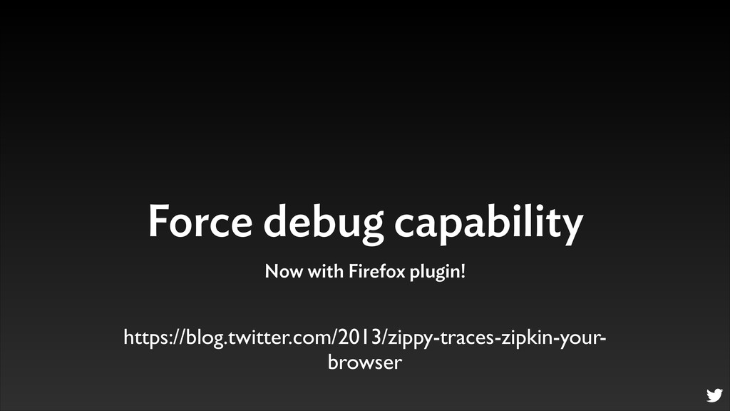 Force debug capability Now with Firefox plugin!...