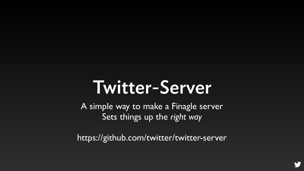 Twitter-Server A simple way to make a Finagle s...