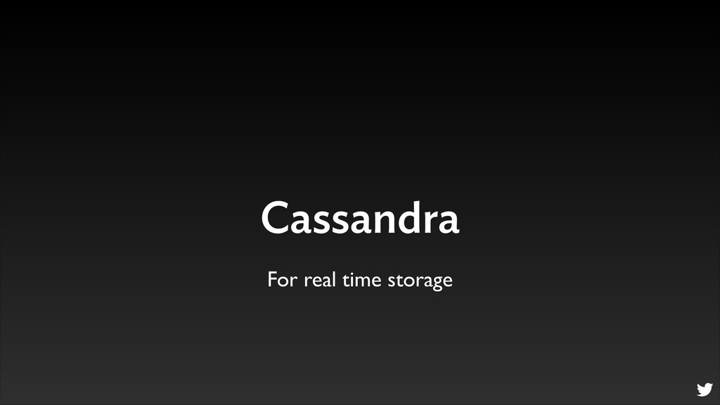 Cassandra For real time storage